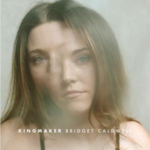 Bridget Caldwell Releases 'Kingmaker' Debut EP Aug. 6