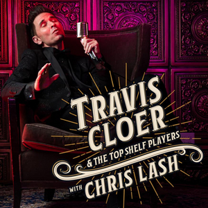 BWW Feature: TRAVIS CLOER & THE TOP SHELF PLAYERS WITH CHRIS LASH will heat up The Space LV on Aug. 6.
