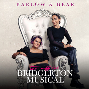Barlow & Bear's THE UNOFFICIAL BRIDGERTON MUSICAL Concept Album to be Released in September