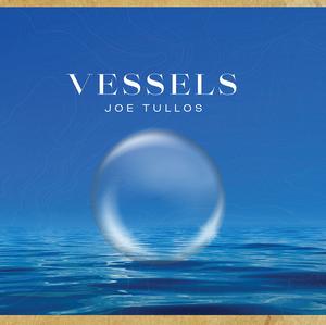 Big Sun to Release Joe Tullos' Posthumous Release 'Vessels'