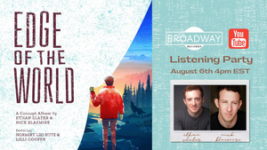 Ethan Slater and Nick Blaemire Will Celebrate the Release of EDGE OF THE WORLD With a Virtual Listening Party