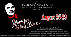 Harris Arts Center and Calhoun Little Theatre Announce Rescheduled Dates For ALWAYS...PATSY CLINE