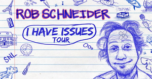 ROB SCHNEIDER – I HAVE ISSUES TOUR to Come to the Alberta Bair Theater This February