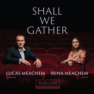 Baritone Lucas Meachem to Release First Ever Solo Album SHALL WE GATHER