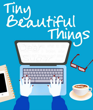 TINY BEAUTIFUL THINGS Will Be Performed at Los Altos Stage in September