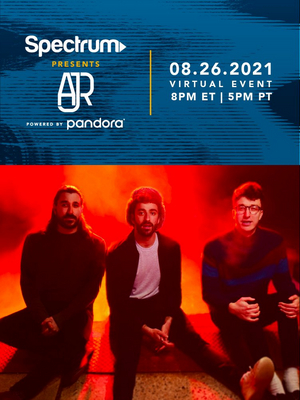 Spectrum Presents AJR Powered by Pandora