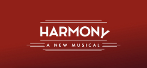 HARMONY, the New Musical by Barry Manilow and Bruce Sussman, Comes to New York in 2022