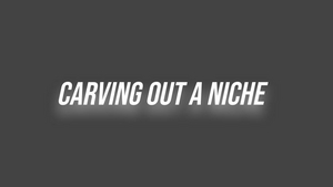 Student Blog: Carving Out A Niche