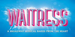 WAITRESS Comes To BJCC Concert Hall This Fall