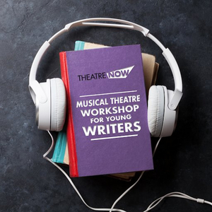 Theatre Now Launches Musical Theatre Workshop For Young Writers