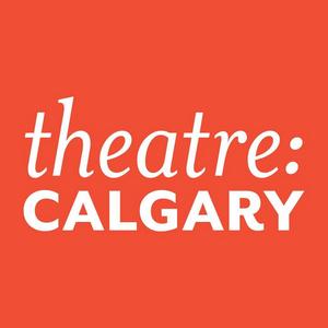 Theatre Calgary Announces 2021-22 Season of Plays