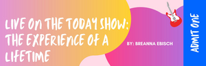 Student Blog: Live on the Today Show: The Experience of a Lifetime