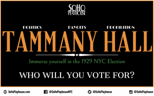 New Off-Broadway Immersive Theater Experience TAMMANY HALL to be Presented at SoHo Playhouse
