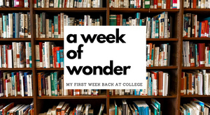 Student Blog: A Week of Wonder