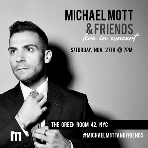 MICHAEL MOTT & FRIENDS to Return to The Green Room 42 in November