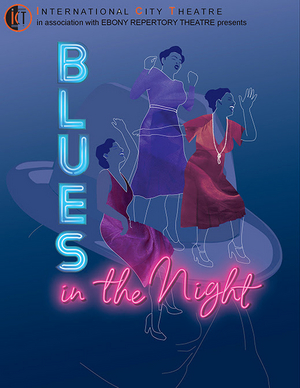BLUES IN THE NIGHT Comes to International City Theatre in Association With Ebony Rep