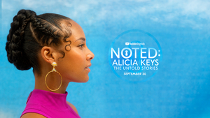 VIDEO: Watch the Trailer for Alicia Keys' New Docuseries NOTED
