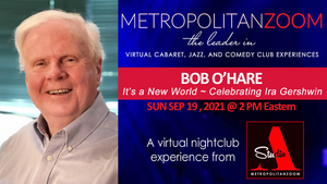 BWW Review: BOB O'HARE - IT'S A NEW WORLD - A GREAT SONG COLLECTION at MetropolitanZoom