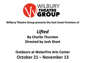 Wilbury Theatre Group to Present LIFTED by Charlie Thurston