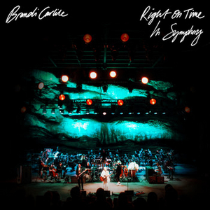 Brandi Carlile Releases 'Right On Time (In Symphony)'