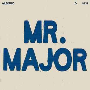 Wilderado Releases 'Mr. Major' Single From Debut Album