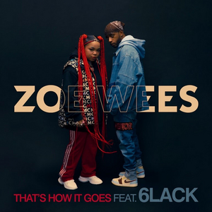 VIDEO: Zoe Wees Shares New Single 'That's How It Goes' Featuring 6lack