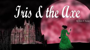 BWW Interview:  Writer/Director Katie Turner, actress Marisa Taylor Scott, and sound designer Andrew Gutierre talk about creating IRIS & THE AXE at Turnkey Theatre