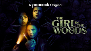VIDEO: Peacock Releases Trailer for THE GIRL IN THE WOODS