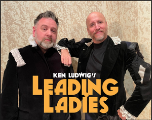 LEADING LADIES Opens Next Month at St. Dunstan's Theatre in Bloomfield Hills
