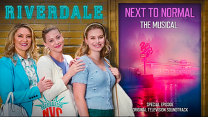 RIVERDALE Releases Songs from NEXT TO NORMAL Episode