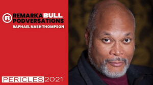 Raphael Nash Thompson to Join RemarkaBULL Podversation:  'To Sing a Song that Old Was Sung'