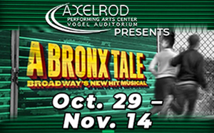 A BRONX TALE to Reopen the Axelrod Performing Arts Center