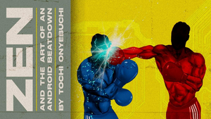 ZEN AND THE ART OF AN ANDROID BEATDOWN Opens Book-It's Hybrid Season This Month