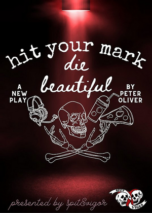 spit&vigor brings the world premiere of HIT YOUR MARK, DIE BEAUTIFUL