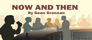 Windham Theatre Guild Presents NOW AND THEN