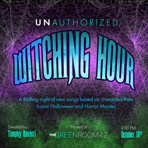 THE WITCHING HOUR : UNAUTHORIZED! to be Presented at The Green Room 42
