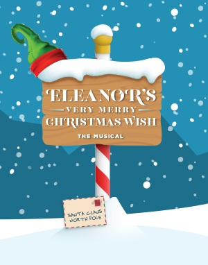 Tickets On Sale For New Holiday Production ELEANOR'S VERY MERRY CHRISTMAS WISH - THE MUSICAL