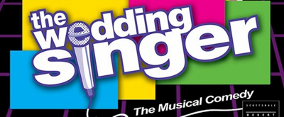 Review: THE WEDDING SINGER at DESERT STAGES THEATRE Parties Like It's 1986