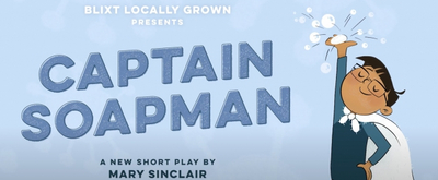 VIDEO: Blixt Locally Grown Performs Virtual Short Play CAPTAIN SOAPMAN, Written by Nebraska Wesleyan University Student