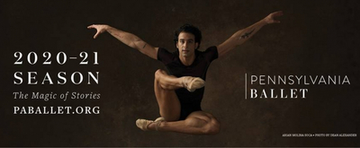 Pennsylvania Ballet Postpones Programs And Announces Changes To 2020-2021 Line-Up