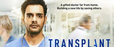 Canadian Drama TRANSPLANT to Make U.S. Debut on NBC