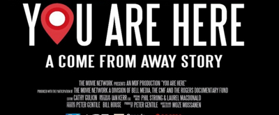 VIDEO: Watch the Trailer For YOU ARE HERE: A COME FROM AWAY STORY, in Cinemas on 9/11
