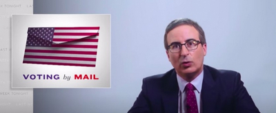 VIDEO: John Oliver Discusses Voting by Mail on LAST WEEK TONIGHT