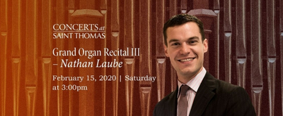 Concerts At Saint Thomas Rings In The New Year With An Organ Recital From Nathan Laube