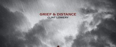 Clint Lowery Surprise Releases GRIEF & DISTANCE EP