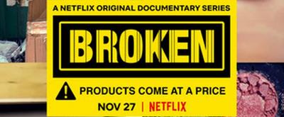 VIDEO: Netflix Releases Trailer for New Documentary Series BROKEN