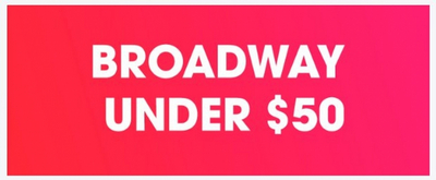 Get Broadway Tickets for Under $50 with TodayTix