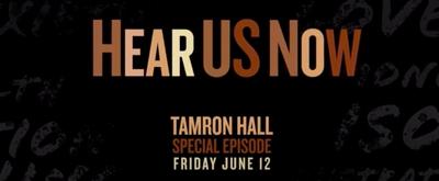 TAMRON HALL Announces Special Episode 'Hear Us Now'