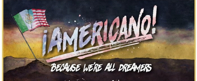Arizona DREAMer Antonio Valdovinos Has Invited President Donald Trump to Attend a Performance of AMERICANO!