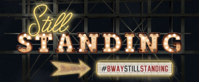 VIDEO: Over 75 Performers and Creatives Release 'Still Standing' in Honor of One Year Since the Broadway Shutdown